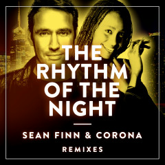 The Rhythm Of The Night (Remixes) - Sean Finn, Corona