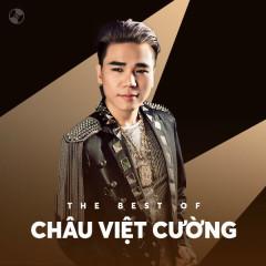 Những Bài Hát Hay Nhất Của Châu Việt Cường - Châu Việt Cường