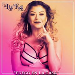 Fuego En La Casa (Single) - Luka