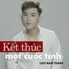 Kết Thúc Một Cuộc Tình (Single) - Cao Nam Thành