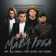Mala Idea - Samuel,Tony Lozano,Dos Chamos