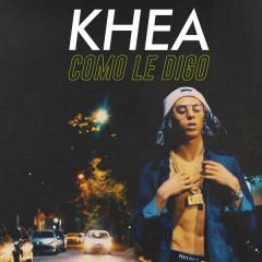 Como Le Digo (Single) - Khea