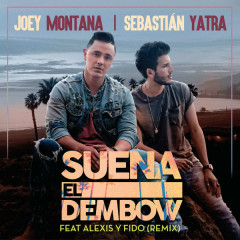 Suena El Dembow (Remix) - Joey Montana, Sebastian Yatra
