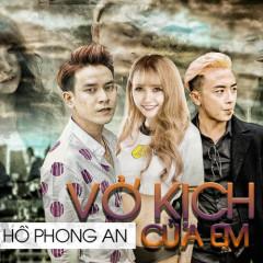 Vở Kịch Của Em (Single) - Hồ Phong An