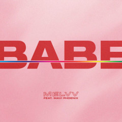 Babe (Single) - MELVV