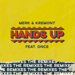 Hands Up (The Remixes) - Merk & Kremont