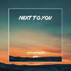 Next To You (Single) - Alex Alexander, Maye