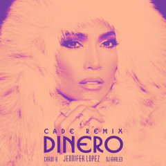 Dinero (CADE Remix) - Jennifer Lopez