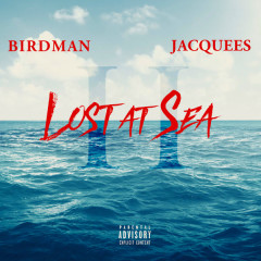 Lost At Sea 2 - Birdman, Jacquees