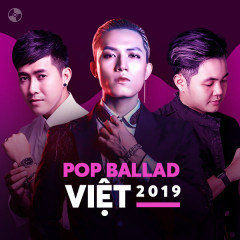 Nhạc Pop Ballad Việt 2019 - Various Artists