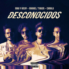 Desconocidos (Single) - Mau Y Ricky, Manuel Turizo, Camilo
