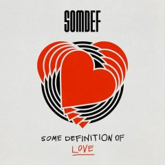 Some Definition Of Love (EP) - Somdef