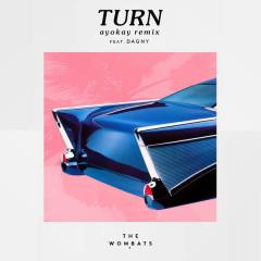 Turn (Ayokay Remix) - The Wombats