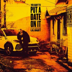 Put A Date On It (Single) - Yo Gotti