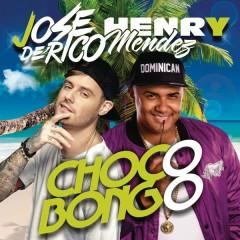 Chocobongo - Jose De Rico,Henry Mendez