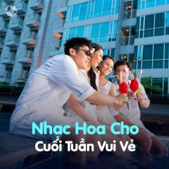 Nhạc Hoa Cho Cuối Tuần Vui Vẻ