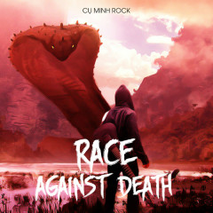 Race Against Death (Single) - Cụ Minh Rock