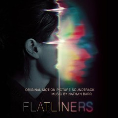 Flatliners (Original Motion Picture Soundtrack) - Nathan Barr
