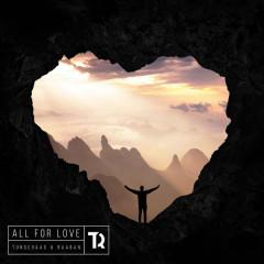 All For Love (Single) - Tungevaag, Raaban
