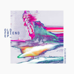 Old Friend (EP) - Elderbrook