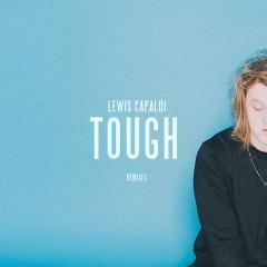 Tough (Remixes) - Lewis Capaldi