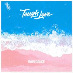 Rain Dance (Single) - Tough Love