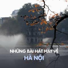 Những Bài Hát Hay Về Hà Nội - Various Artists