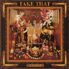 Nobody Else - Take That
