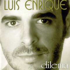 Dilema - Luis Enrique