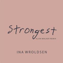 Strongest (Alan Walker Remix) - Ina Wroldsen