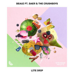 Lite Drip (Single) - BEAUZ, Baer, The Crushboys