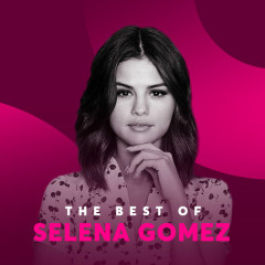 Những Bài Hát Hay Nhất Của Selena Gomez - Selena Gomez