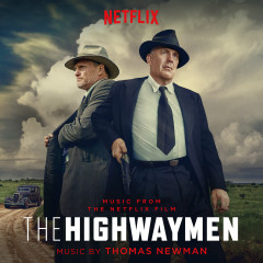 The Highwaymen (Music From the Netflix Film) - Thomas Newman