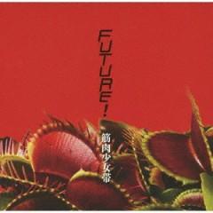 Future! - Kinniku Shojo Tai