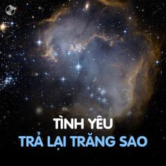 Tình Yêu Trả Lại Trăng Sao - Various Artists