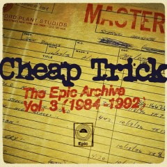 The Epic Archive, Vol. 3 (1984-1992) - Cheap Trick