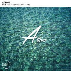 Dive - Attom,Cosmos & Creature