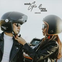 Mình Già Đi Cùng Nhau (Single) - Hoàng Bách
