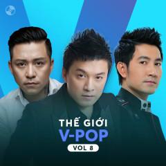 Thế Giới V-Pop Vol 8 - Lam Trường, Tuấn Hưng, Nguyễn Phi Hùng