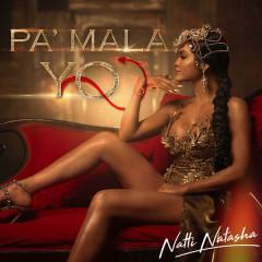 Pa' Mala Yo (Single) - Natti Natasha