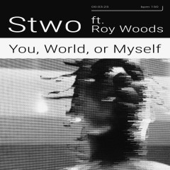 You, World, or Myself - Stwo,Roy Woods