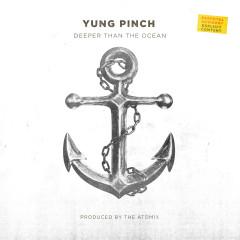 Deeper Than The Ocean - Yung Pinch