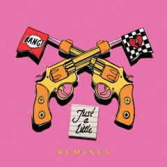 Just A Little (Remixes)