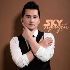 Những Bài Hát Hay Nhất Của Sky Nguyễn - Sky Nguyễn
