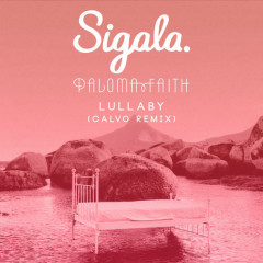 Lullaby (Calvo Remix) - Sigala, Paloma Faith
