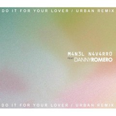 Do It for Your Lover (Urban Remix)