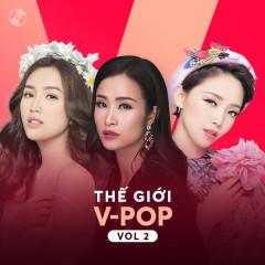 Thế Giới V-Pop Vol 2 - Bảo Thy, Tóc Tiên, Đông Nhi