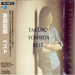 Takuro Yoshida BEST CD1 - Takuro Yoshida