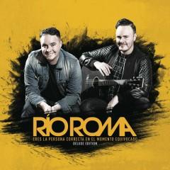 Eres la Persona Correcta en el Momento Equivocado (Deluxe Edition) - Río Roma