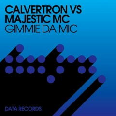 Gimmie Da Mic (Remixes) - Calvertron,Majestic MC